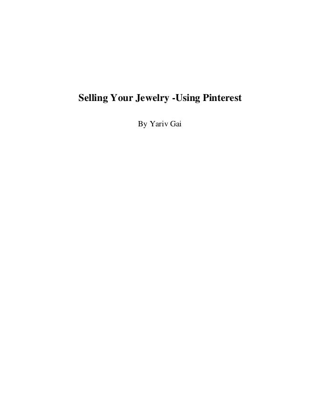 Selling Your Jewelry -Using Pinterest By Yariv Gai