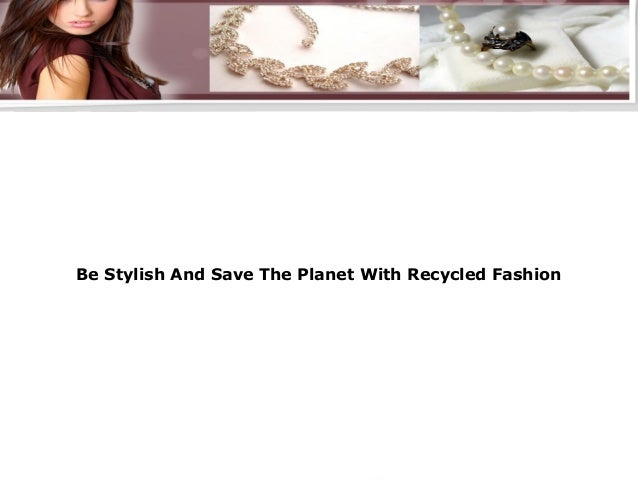 Womens Jewelry Boxes Make the Perfect  Be Stylish And Save The Planet With Recycled Fashion                         Gift