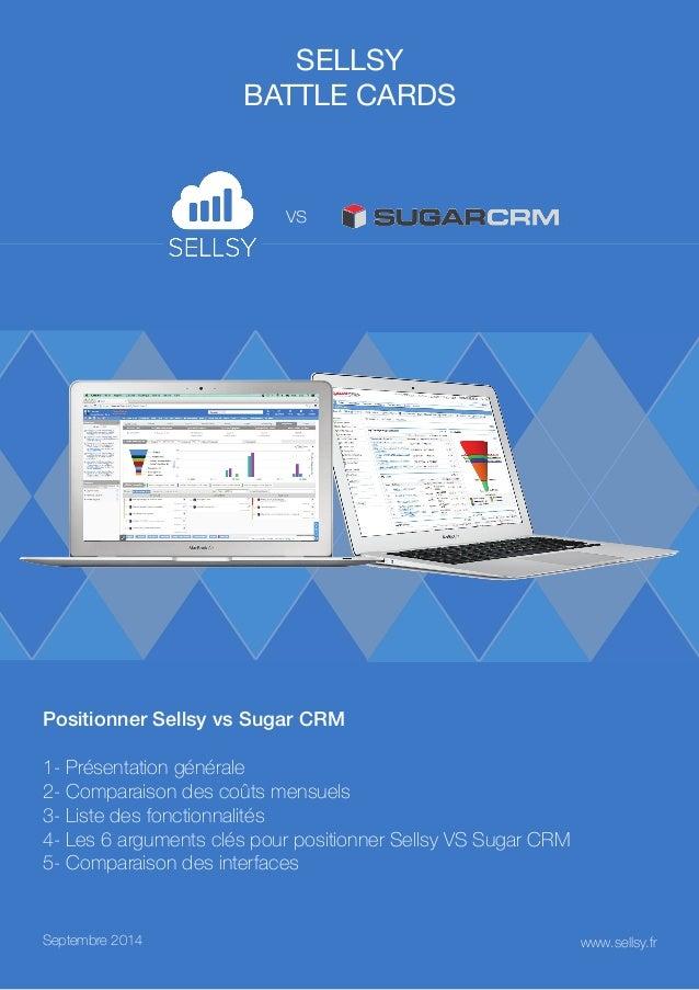 SELLSY  battle cards  vs  Positionner Sellsy vs Sugar CRM  1- Présentation générale  2- Comparaison des coûts mensuels  3-...