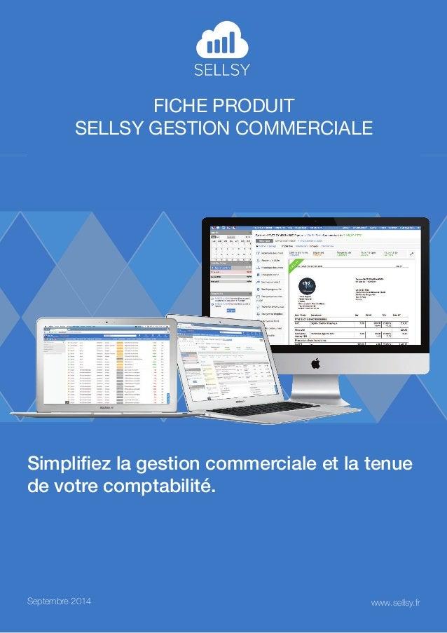 Fiche produit  sellsy Gestion commerciale  Simplifiez la gestion commerciale et la tenue  de votre comptabilité.  Septembr...