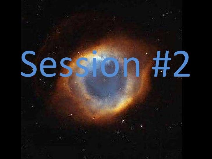 <ul><li>Session #2 </li></ul>