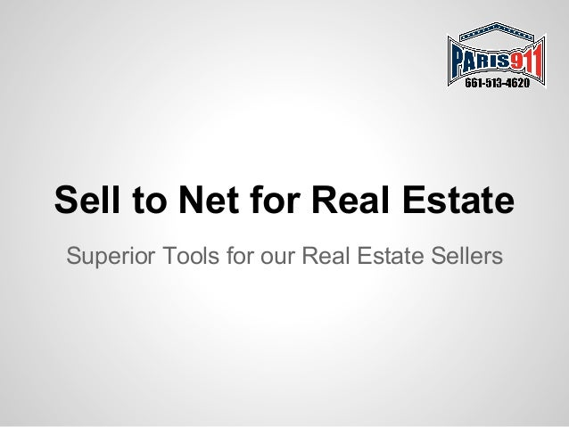 Sell to Net for Real Estate Superior Tools for our Real Estate Sellers