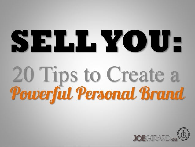 Sell You: 20 Tips to Create a Powerful Personal Brand - Joe Girard