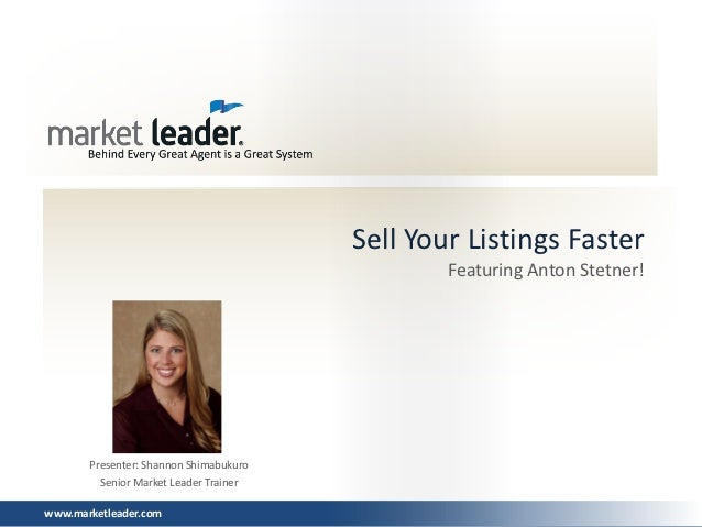 Sell Your Listings Faster                                                Featuring Anton Stetner!       Presenter: Shannon...