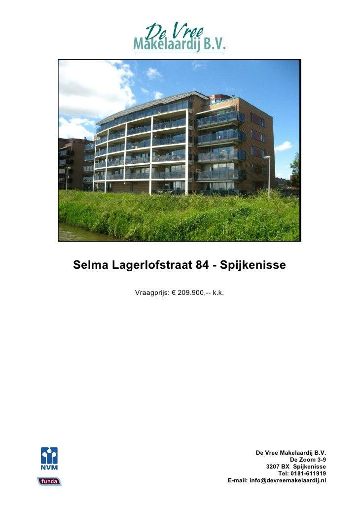 Selma Lagerlofstraat 84 - Spijkenisse            Vraagprijs: € 209.900,-- k.k.                                            ...