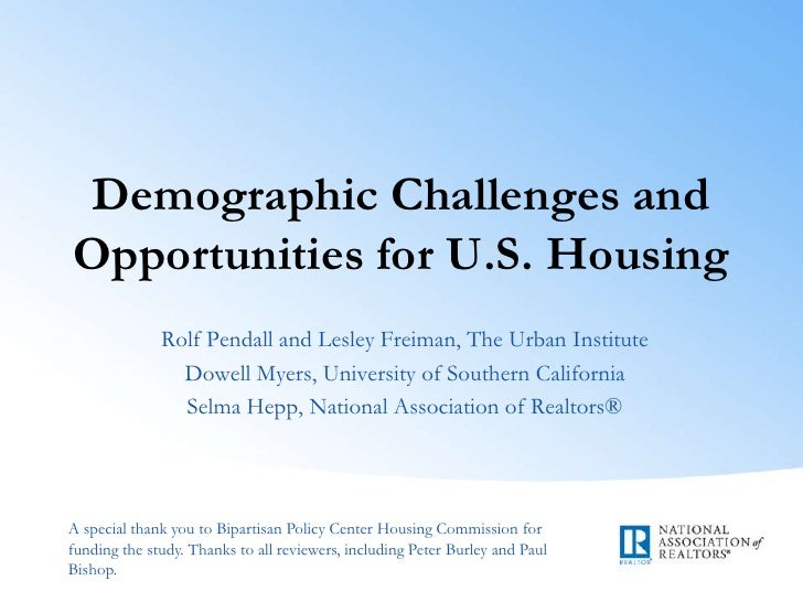 Demographic Challenges andOpportunities for U.S. Housing              Rolf Pendall and Lesley Freiman, The Urban Institute...