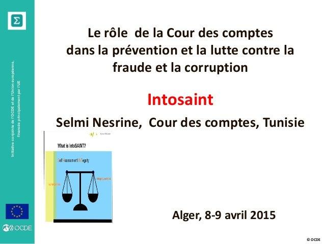 © OCDE Initiativeconjointedel'OCDEetdel'Unioneuropéenne, financéeprincipalementparl'UE Le rôle de la Cour des comptes dans...