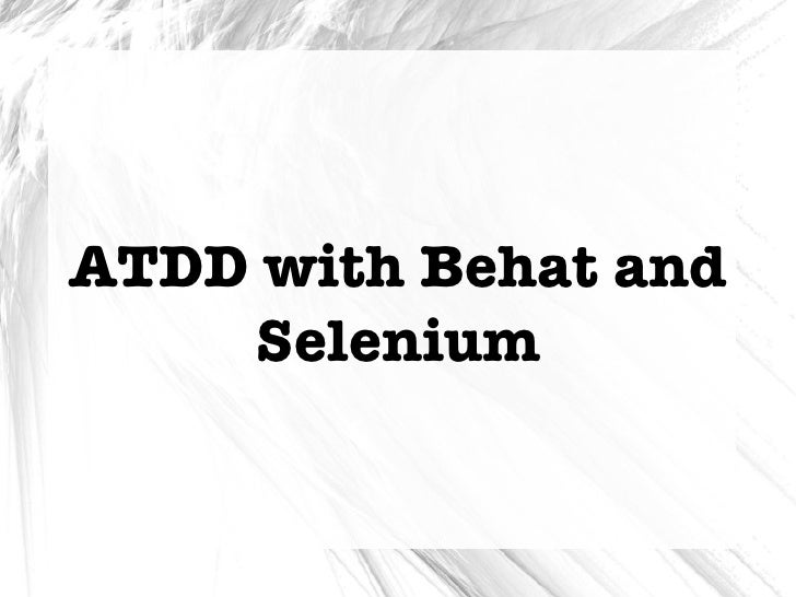 ATDD with Behat and     Selenium