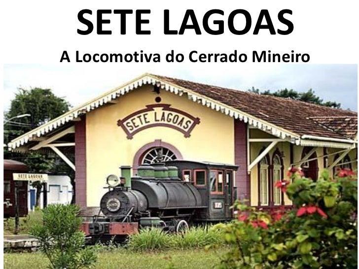 Sete Lagoas Locomotiva do Cerrado Mineiro
