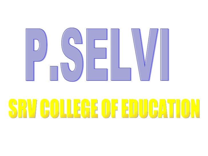 P.SELVI SRV COLLEGE OF EDUCATION