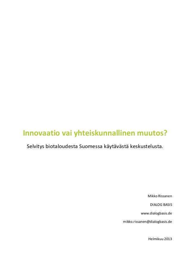 Innovaatio vai yhteiskunnallinen muutos? Selvitys biotaloudesta Suomessa käytävästä keskustelusta.                        ...