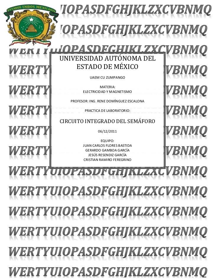 UNIVERSIDAD AUTÓNOMA DEL    ESTADO DE MÉXICO            UAEM CU ZUMPANGO                  MATERIA:         ELECTRICIDAD Y ...