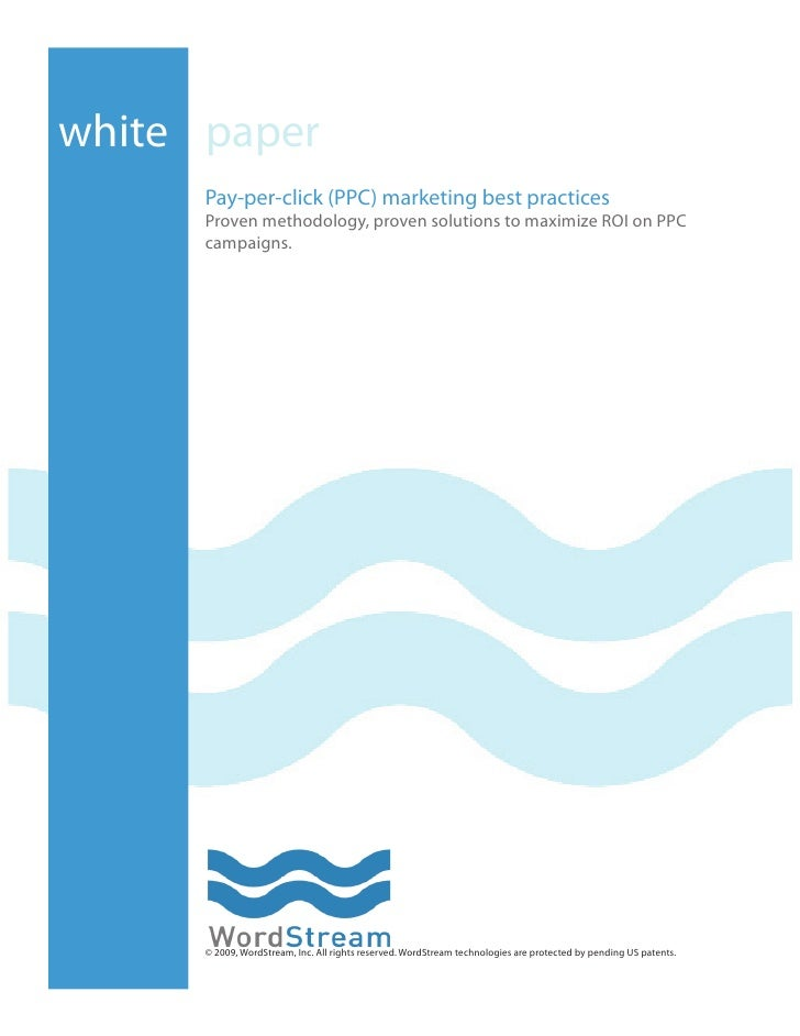 white paper       Pay-per-click (PPC) marketing best practices       Proven methodology, proven solutions to maximize ROI ...