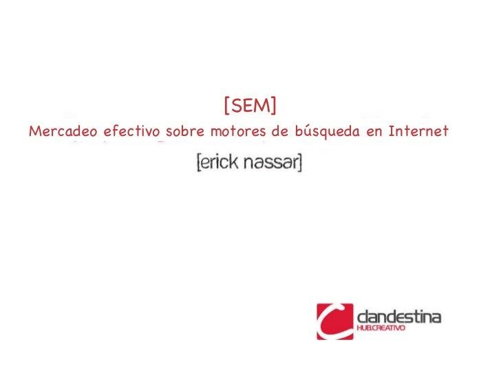 Taller SEM ENassar@Clandestina-Sesion1 (Introduccion)