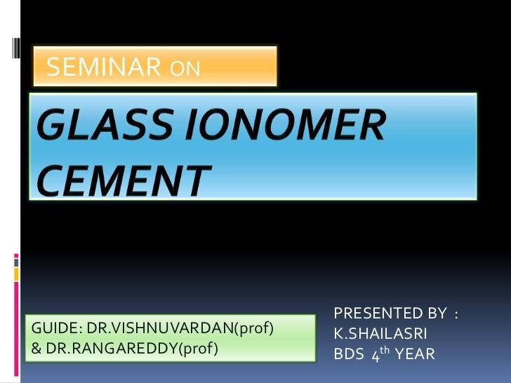 SEMINAR ON                               PRESENTED BY :GUIDE: DR.VISHNUVARDAN(prof)   K.SHAILASRI& DR.RANGAREDDY(prof)    ...