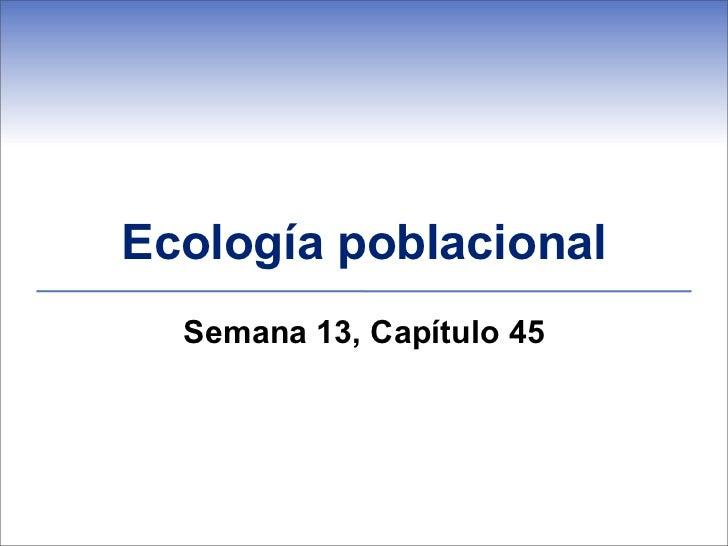 Ecología poblacional  Semana 13, Capítulo 45