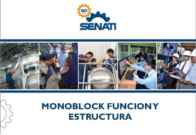 EL MONOBLOCK El monoblock es el cuerpo del motor y en su interior se montan los elementos del conjunto móvil, el sistema d...