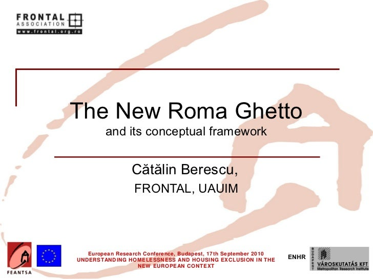 Community Homelessness? The New Roma Ghetto and its Conceptual Framework