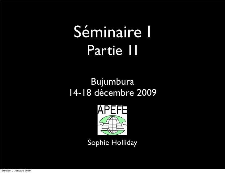 Séminaire I                              Partie 1I                               Bujumbura                          14-18 ...
