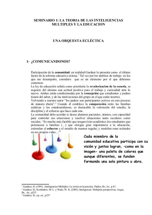 SEMINARIO 1: LA TEORIA DE LAS INTELIGENCIAS MULTIPLES Y LA EDUCACION UNA ORQUESTA ECLÉCTICA 1- ¿COMUNICANDONOS? Participac...