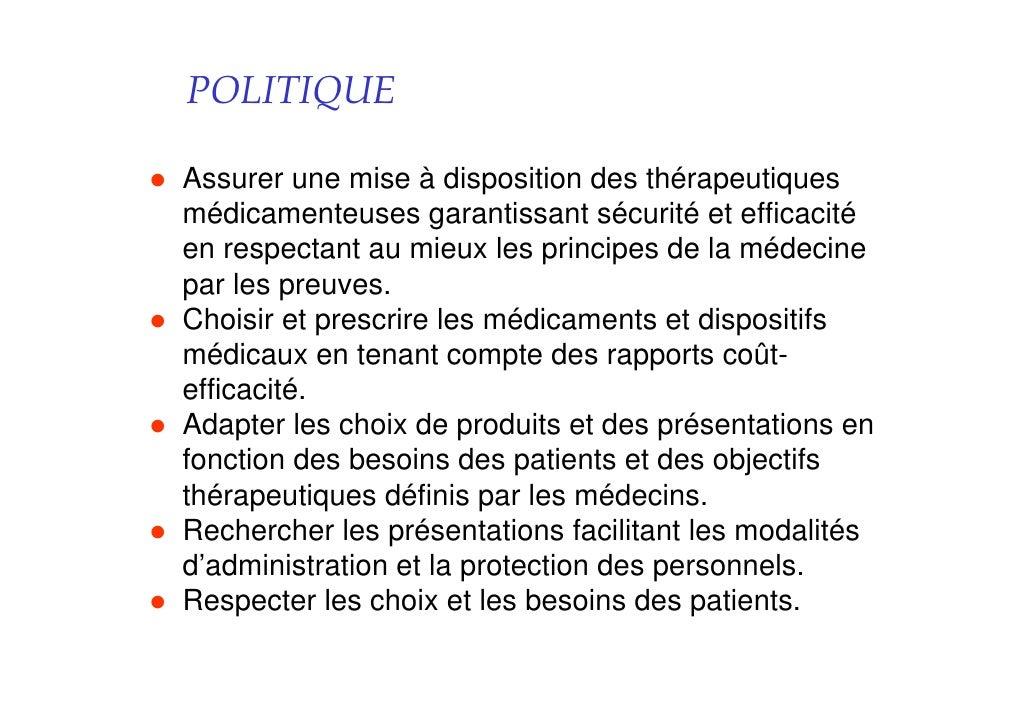 POLITIQUE  Assurer une mise à disposition des thérapeutiques médicamenteuses garantissant sécurité et efficacité en respec...