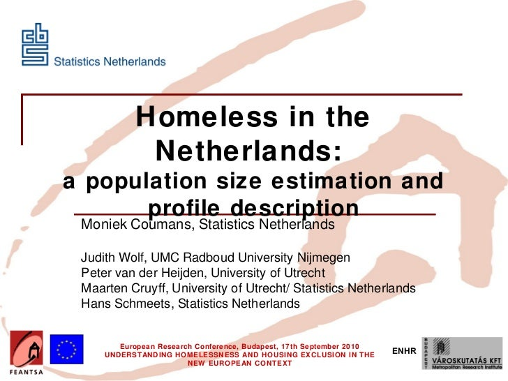 Insert your logo here                        Homeless in the                         Netherlands:      a population size e...