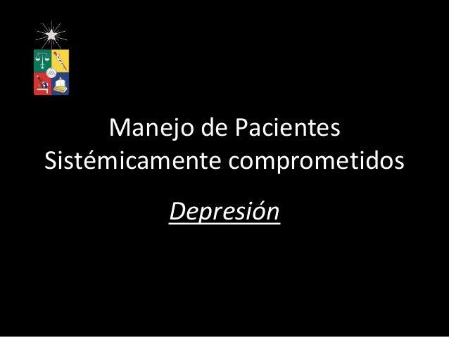 Manejo de PacientesSistémicamente comprometidosDepresión