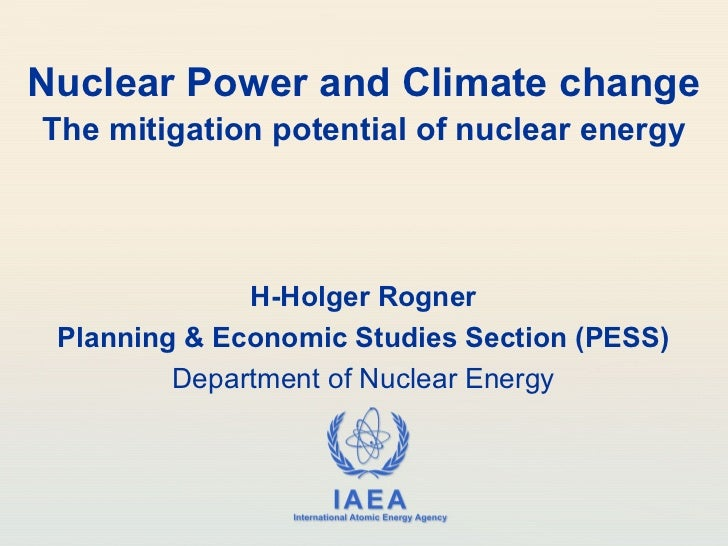 Nuclear Power and Climate changeThe mitigation potential of nuclear energy              H-Holger Rogner Planning & Economi...