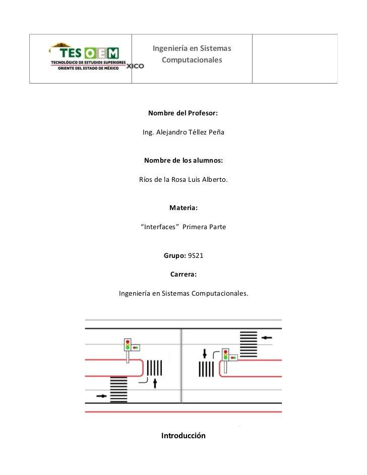 Ingeniería en Sistemas             Computacionales        Nombre del Profesor:       Ing. Alejandro Téllez Peña       Nomb...