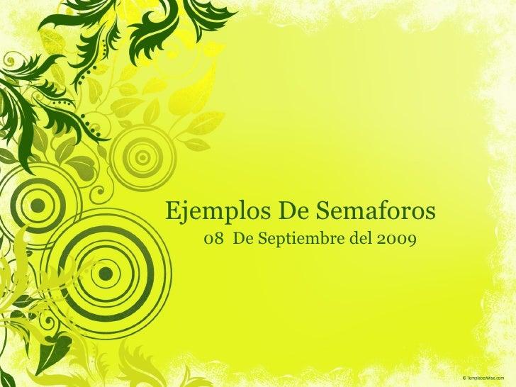 Ejemplos De Semaforos 08  De Septiembre del 2009