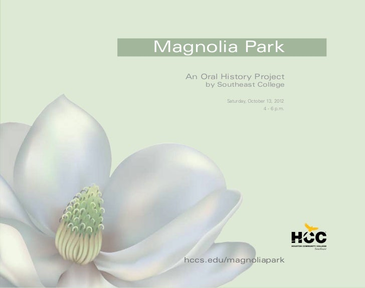 Magnolia Park   An Oral History Project       by Southeast College            Saturday, October 13, 2012                  ...