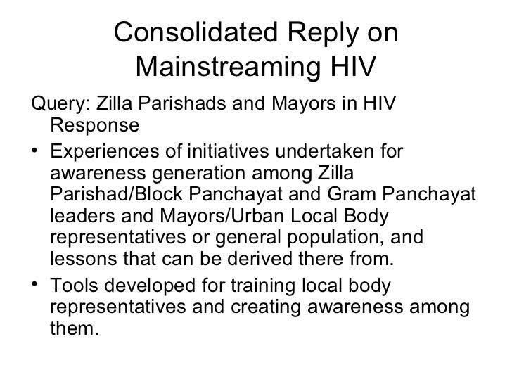 Consolidated Reply on Mainstreaming HIV <ul><li>Query: Zilla Parishads and Mayors in HIV Response </li></ul><ul><li>Experi...