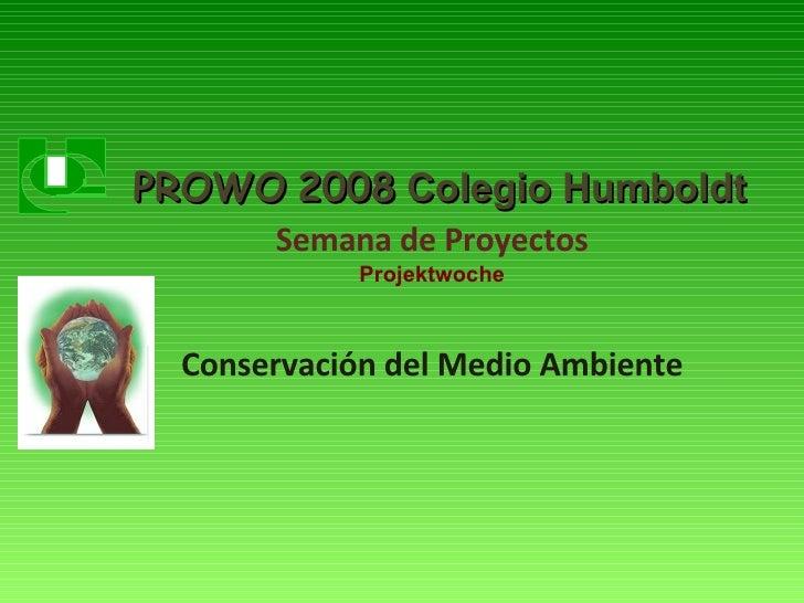 Semana de Proyectos Projektwoche Conservación del Medio Ambiente PROWO   2008  Colegio Humboldt