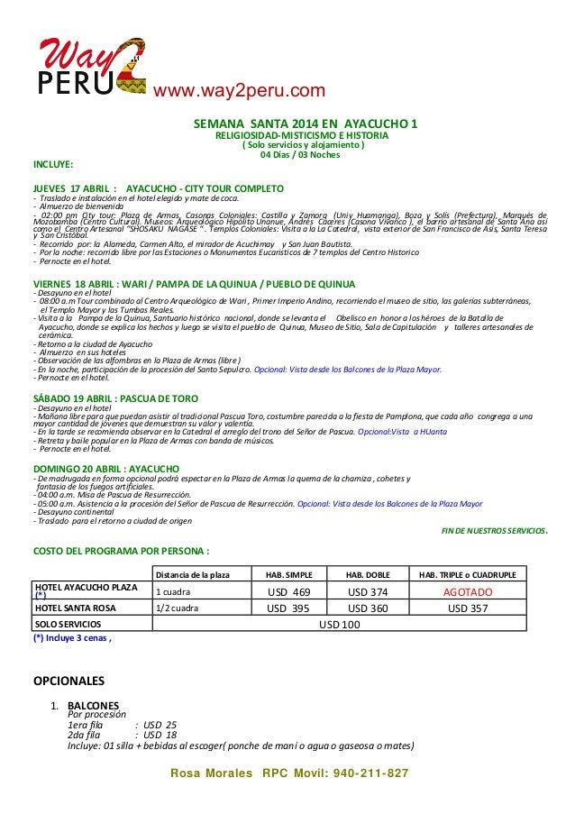 www.way2peru.com SEMANA SANTA 2014 EN AYACUCHO 1 RELIGIOSIDAD-MISTICISMO E HISTORIA ( Solo servicios y alojamiento ) 04 Dí...