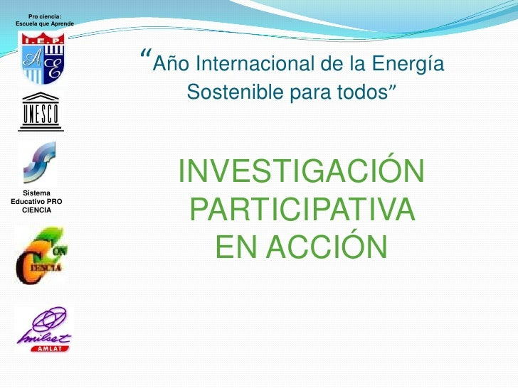 """Pro ciencia: Escuela que Aprende                       """"Año Internacional de la Energía                           Sostenib..."""