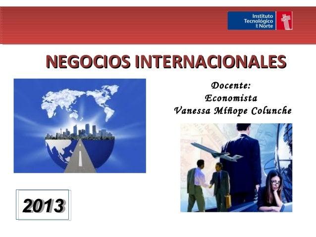 NEGOCIOS INTERNACIONALES                     Docente:                    Economista              Vanessa Míñope Colunche20...
