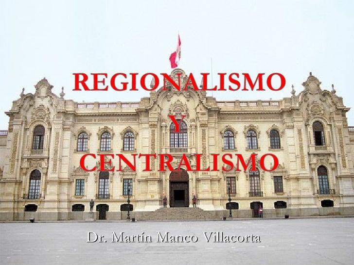 Semana 14   regionalismo y centralismo