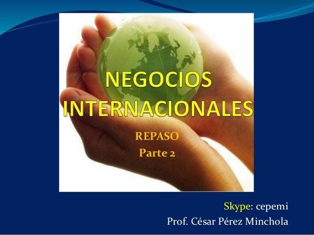 REPASO Parte 2 Skype: cepemi Prof. César Pérez Minchola
