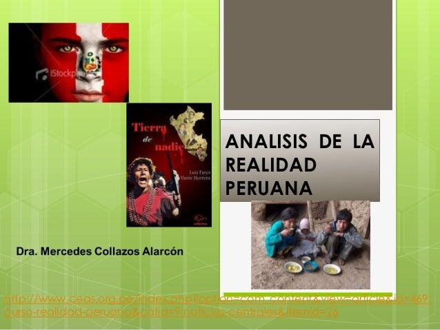 ANALISIS DE LA REALIDAD PERUANA  http://www.ceas.org.pe/index.php?option=com_content&view=article&id=469: curso-realidad-p...