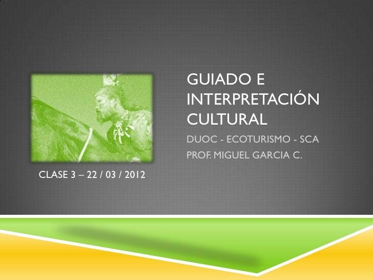 GUIADO E                           INTERPRETACIÓN                           CULTURAL                           DUOC - ECOT...