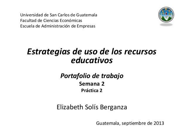 Universidad de San Carlos de Guatemala Facultad de Ciencias Económicas Escuela de Administración de Empresas Estrategias d...