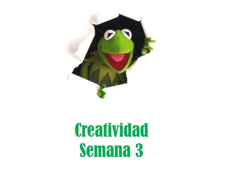 Creatividad Semana 3: Técnicas Creativas 2