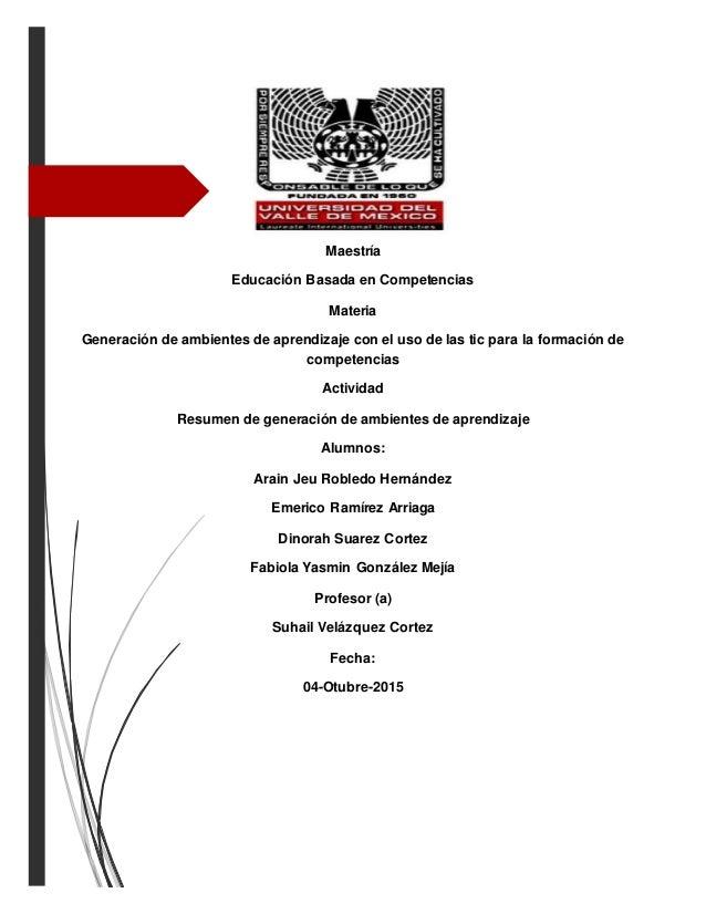 Maestría Educación Basada en Competencias Materia Generación de ambientes de aprendizaje con el uso de las tic para la for...