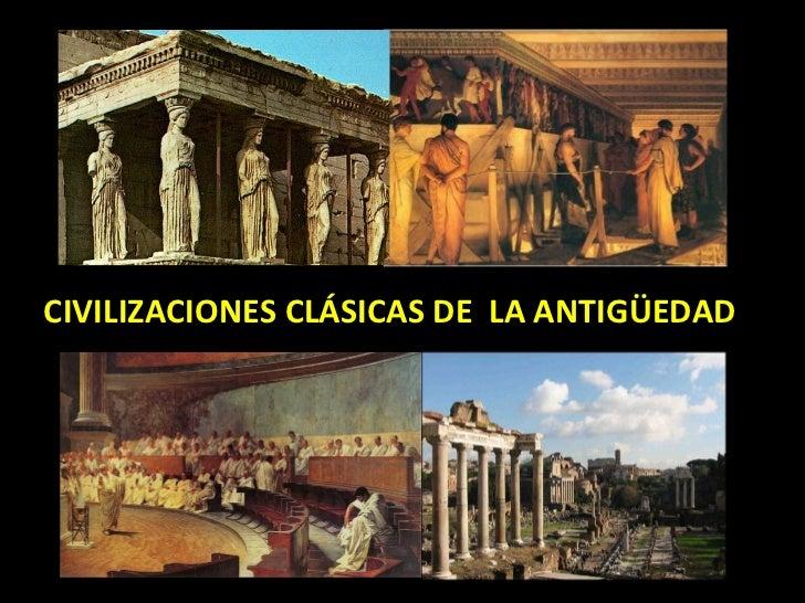 CIVILIZACIONES CLÁSICAS DE LA ANTIGÜEDAD