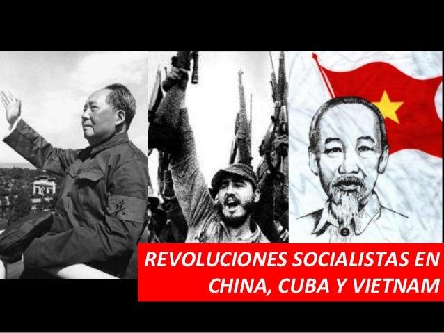 REVOLUCIONES SOCIALISTAS EN     CHINA, CUBA Y VIETNAM
