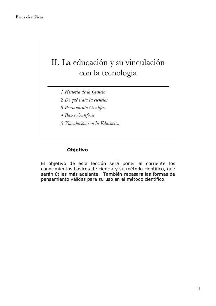 Bases científicas                   II. La educación y su vinculación                            con la tecnología         ...