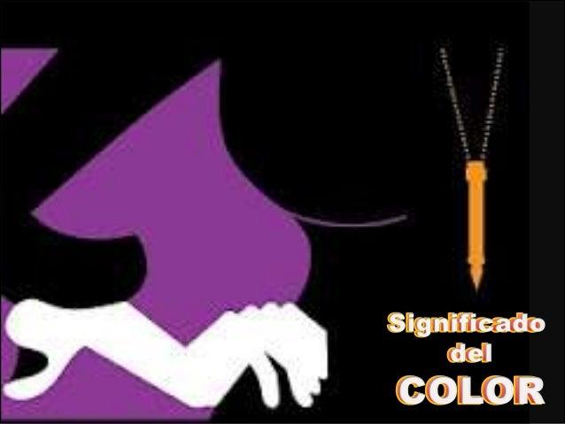 """Significado de Color• En el diseño la  importancia que  tiene el color es  fundamental  porque resulta  una poderosa  """"her..."""
