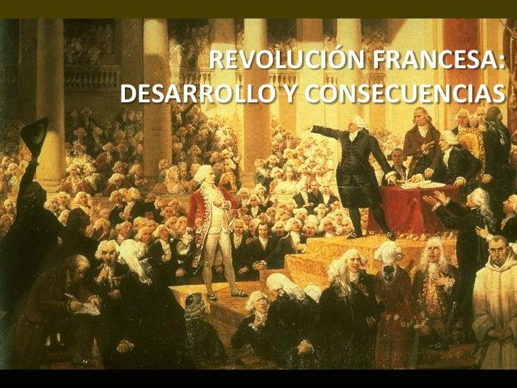 REVOLUCIÓN FRANCESA:DESARROLLO Y CONSECUENCIAS