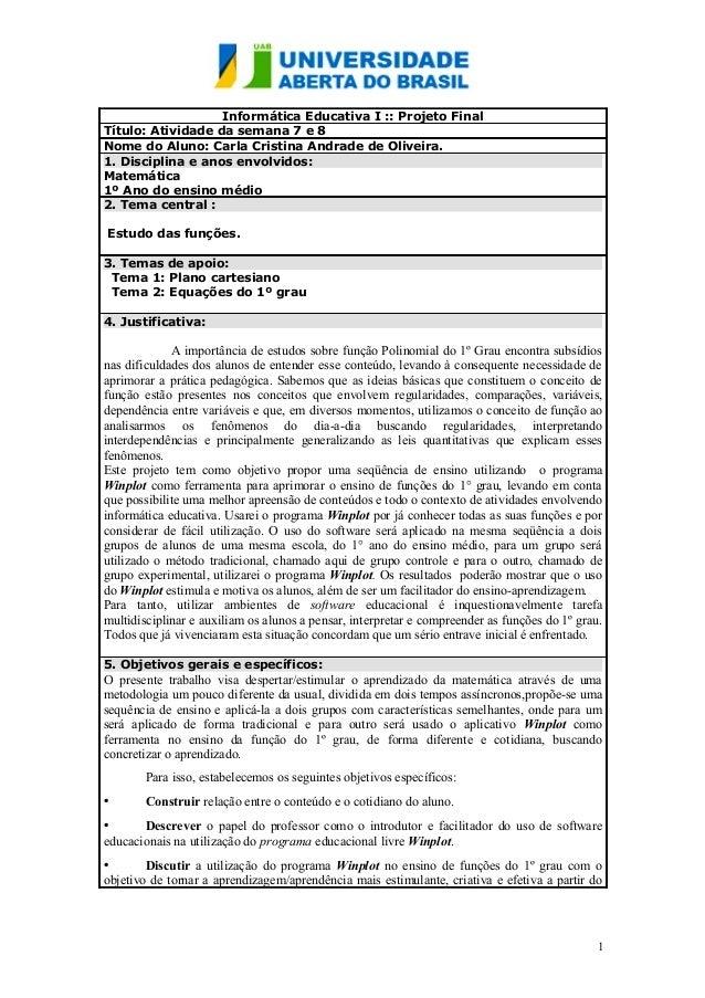 Informática Educativa I :: Projeto Final Título: Atividade da semana 7 e 8 Nome do Aluno: Carla Cristina Andrade de Olivei...