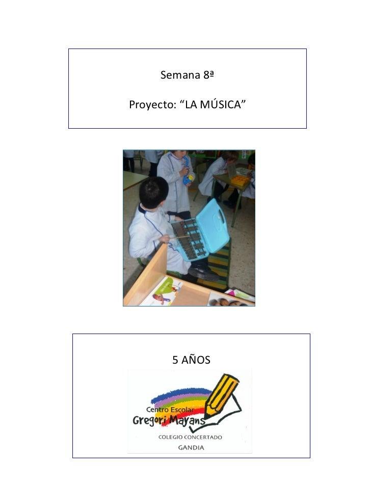 """Semana 8ª Proyecto: """"LA MÚSICA"""" 5 AÑOS"""